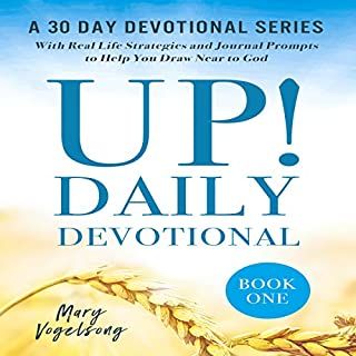 UP! Daily Devotional: A 30 Day Devotional Series with Real Life Strategies and Journal Prompts to Help You Draw Near to Go cover art