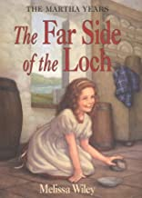 The Far Side of the Loch (Little House the Martha Years) Hardcover June, 2000