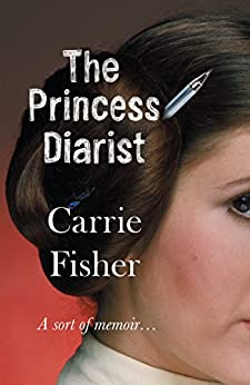 The Princess Diarist by [Carrie Fisher]