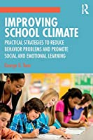 Improving School Climate: Practical Strategies to Reduce Behavior Problems and Promote Social and Emotional Learning