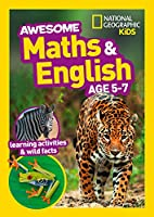 Awesome Maths and English Age 5-7 (National Geographic Kids)