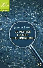 20 petites leçons d'astronomie de Joanne Baker