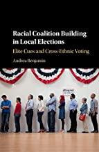 Racial Coalition Building in Local Elections: Elite Cues and Cross-Ethnic Voting