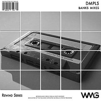 Rewind Series: DMPLS - Banks Mixes