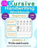 Cursive Handwriting Workbook for Kids Beginners: Cursive letter tracing book. Grades 2-5 cursive workbook with more than 100 engaging practice pages to learn cursive letters.