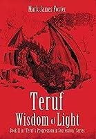 Teruf Wisdom of Light: Book II in Teruf's Progression in Succession Series