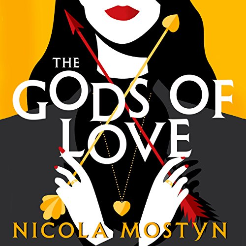 The Gods of Love                   By:                                                                                                                                 Nicola Mostyn                               Narrated by:                                                                                                                                 Mary Woodvine                      Length: 8 hrs and 56 mins     8 ratings     Overall 4.5