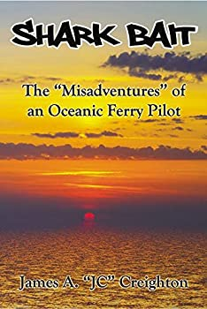 Shark Bait  The  Misadventures  of an Oceanic Ferry Pilot
