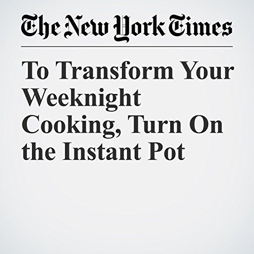 To Transform Your Weeknight Cooking, Turn On the Instant Pot copertina