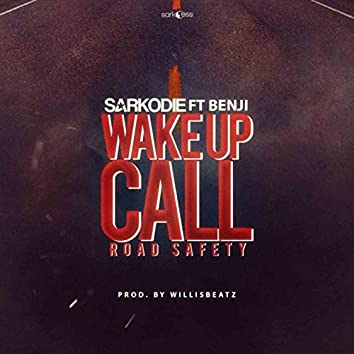 Wake Up Call Road Safety (feat. Benji)