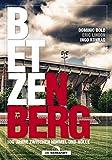 Betzenberg: 100 Jahre zwischen Himmel und Hölle