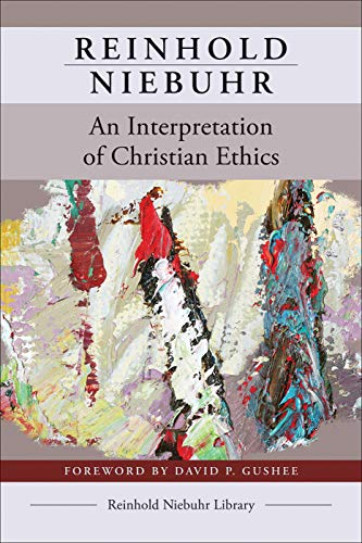 An Interpretation of Christian Ethics (Reinhold Niebuhr Library)