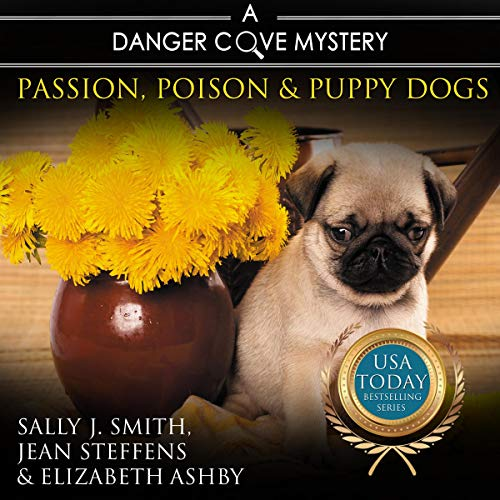 Passion, Poison & Puppy Dogs Audiobook By Sally J. Smith, Jean Steffens, Elizabeth Ashby cover art