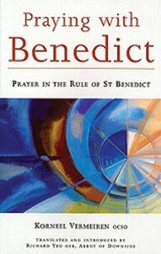 Praying With Benedict: Prayer in the Rule of St. Benedict (Cistercian Studies) by Korneel Vermeiren OCSO (1999-05-01)