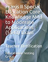 Praxis II Special Education Core Knowledge Mild to Moderate Applications (5543) Exam: Teacher Certification
