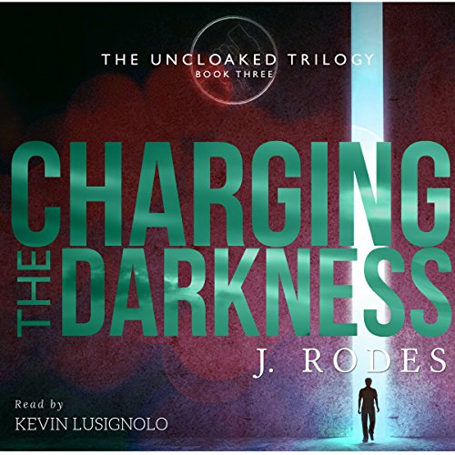 Charging the Darkness Audiobook By J. Rodes cover art