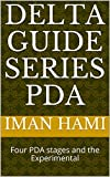 Delta Guide Series PDA: Four PDA stages and the Experimental (English Edition)