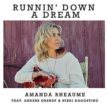 Runnin' Down a Dream (feat. Anders Drerup & Nikki Dagostino)