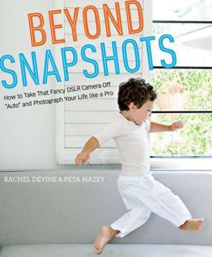 Beyond Snapshots: How to Take That …