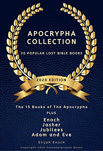 Apocrypha Collection 2020 Edition: 20 Popular Lost Bible Books Includes: Enoch, Jasher, Jubilees, Adam and Eve (English Edition)