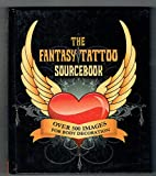 Fantasy Tattoo Sourcebook: Over 500 Images for Body Decoration (Popular Culture)