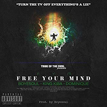 F.Y.M. Free Your Mind (feat. King Kiba & Dominique)