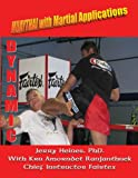 Dynamic Mauy Thai with Martial Applications