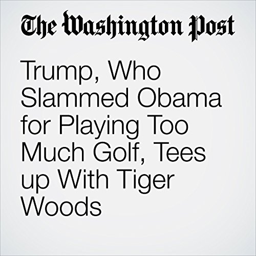 Trump, Who Slammed Obama for Playing Too Much Golf, Tees up With Tiger Woods cover art