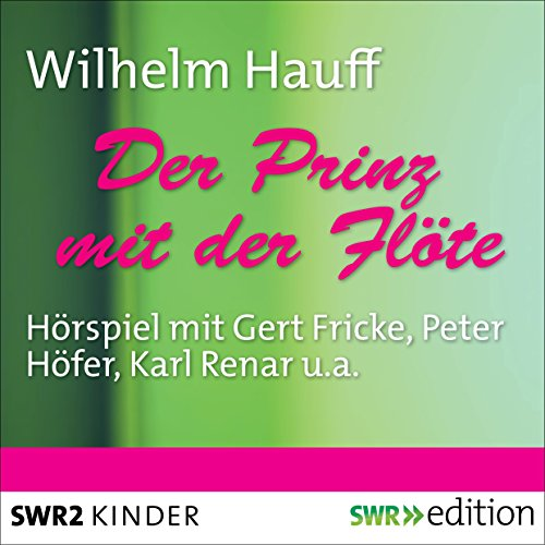 Der Prinz mit der Flöte                   By:                                                                                                                                 Peter Adler                               Narrated by:                                                                                                                                 Gerd Fricke,                                                                                        Peter Höfer,                                                                                        Karl Renar,                   and others                 Length: 43 mins     Not rated yet     Overall 0.0