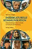 Interkulturelle Kommunikation: Kulturbedingte Unterschiede in Verkauf und Werbung - Michael Schugk