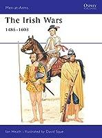 The Irish Wars 1485-1603 (Men-at-Arms)