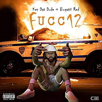 Fucc 12 (feat. Kev Dat Dude)