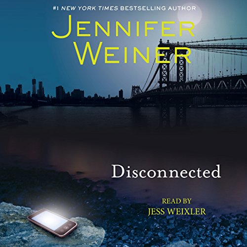Disconnected                   By:                                                                                                                                 Jennifer Weiner                               Narrated by:                                                                                                                                 Jess Weixler                      Length: 1 hr and 15 mins     100 ratings     Overall 4.0