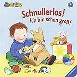 ministeps® Bücher: Schnullerlos! Ich bin schon groß!: Ab 24 Monaten von Regina Schwarz (1. Juni 2011) Pappbilderbuch