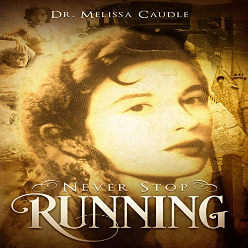 Never Stop Running: A Psychological Thriller Novel on Reincarnation and Past Life Experiences Crisscrossing Centuries audiobook cover art