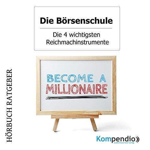 Die vier wichtigsten Reichmachinstrumente (Die Börsenschule) Titelbild