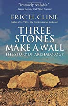 Three Stones Make a Wall: The Story of Archaeology
