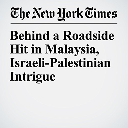 Behind a Roadside Hit in Malaysia, Israeli-Palestinian Intrigue copertina
