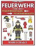 Feuerwehr Feuerwehrmann Feuerwehrauto Malbuch ab 3: Feuerwehr Malbuch für kinder