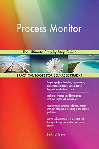 Process Monitor The Ultimate Step-By-Step Guide (English Edition)