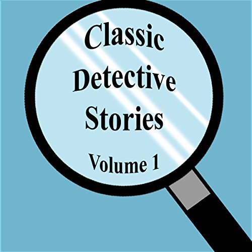 Classic Detective Stories, Volume 1  audiobook cover art