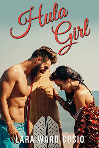 Hula Girl: A Steamy Vacation/Fake Fiancée Romance