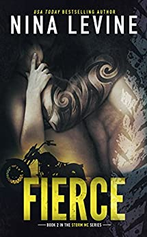 Fierce : An Opposites Attract Storm MC Motorcycle Club Romance by [Nina Levine]