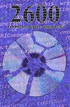 [2600 Magazine]の2600: The Hacker Digest - Volume 35 (English Edition)