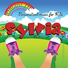 Imagine Me - Personalized just for Sylvia - Pronounced Sil-Vee-Ah