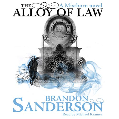 The Alloy of Law: A Mistborn Novel                   By:                                                                                                                                 Brandon Sanderson                               Narrated by:                                                                                                                                 Michael Kramer                      Length: 10 hrs and 48 mins     2,042 ratings     Overall 4.6