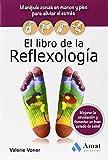 El libro de la Reflexología: Manipule zonas en manos y pies para aliviar el estrés, mejorar la circulación y fomentar un buen estado de salud (Salud Y Bienestar (amat))