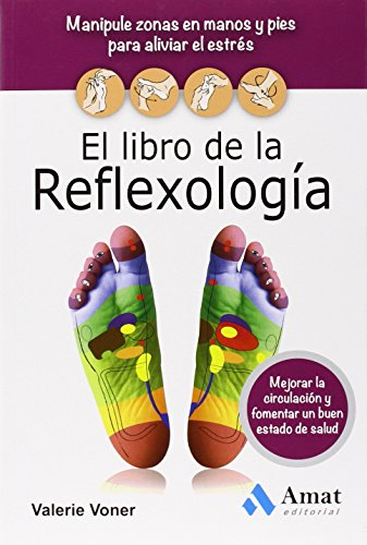 El Libro De La Reflexología (Salud Y Bienestar (amat))