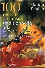 100 recettes de cuisine traditionnelle à la vapeur Broché
