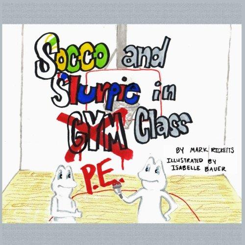 Socco and Slurpie in P.E. Class